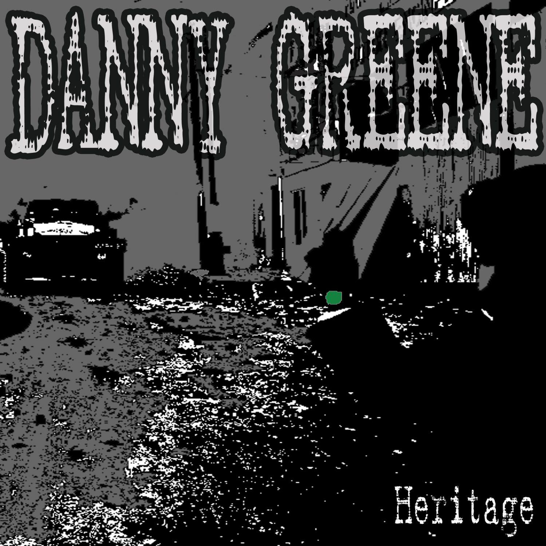 Danny Greene Hardcore New Album Heritage Now Available